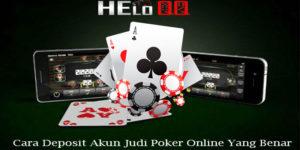 Cara Deposit Akun Judi Poker Online Yang Benar
