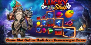 Game Slot Online Hadirkan Kemenangan Besar
