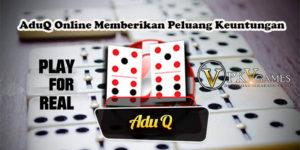 AduQ Online Memberikan Peluang Keuntungan