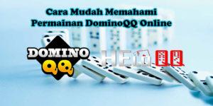 Cara Mudah Memahami Permainan DominoQQ Online