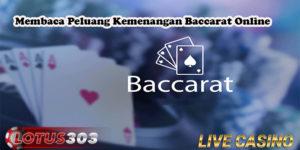 Membaca Peluang Kemenangan Baccarat Online